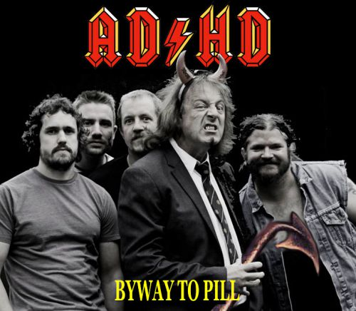 AD/HD Byway To Pill AC/DC Highway To Hell