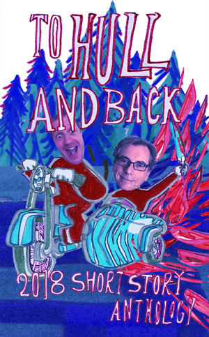 To Hull And Back anthology 2018