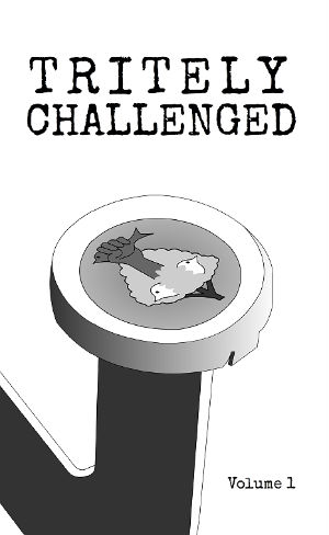 Tritely Challenged Volume 1