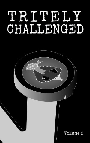 Tritely Challenged Volume 2